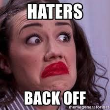 Miranda Meme - haters back off miranda sings x meme generator