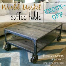 World Market Coffee Table Pneumatic Addict World Market Aiden Coffee Table Knock