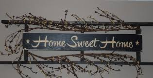 home sweet home decorations women and home home sweet home decor primitive wall decorations