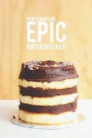 make birthday cake how to make an epic birthday cake the sugar hit