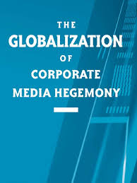 jm lexus hertz the globalization of corporate media hegemony capitalism
