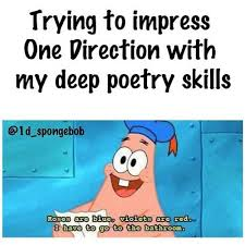 I Have To Go To The Bathroom Trying To Impress One Direction With My Deep Poetry Skills Roses