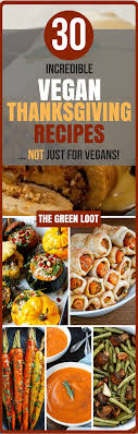 30 vegan thanksgiving dinner recipes dish sides