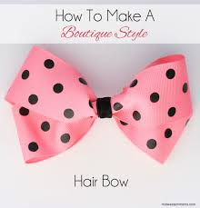 how do you make hair bows to make a boutique style hair bow