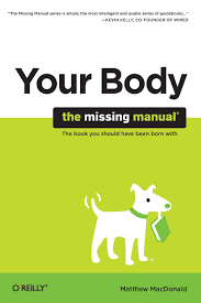 your body the missing manual matthew macdonald 0636920801740