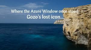 Azure Window Where The Azure Window Once Stood Gozo U0027s Lost Icon Malta