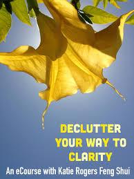 declutter your way to clarity ecourse katie rogers