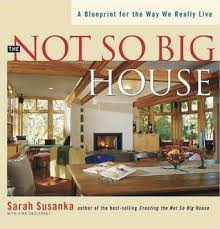 susan susanka not so big house by sarah susanka