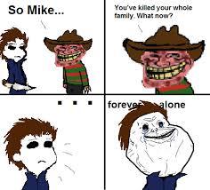 Forever Alone Meme Origin - mike is forever alone by xevilxpenguinxninjax on deviantart