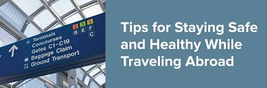 Traveling Abroad images Tips to stay safe and healthy while traveling abroad student jpg