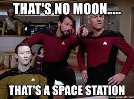 Meme Generator Star Trek - that s no moon that s a space station star trek meme meme