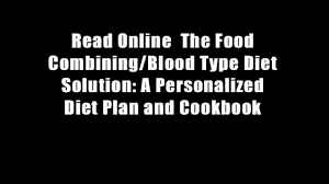 read online the food combining blood type diet solution a