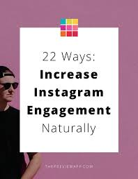 22 ways to boost and 22 strategies to increase your instagram engagement organically