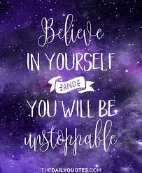 believe in yourself the daily quotes