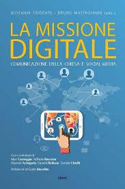 le si e social la missione digitale comunicazione della chiesa e social media iscom