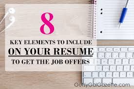 resume ge 8 key elements you need on your resume to get the job offer