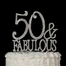 50 and fabulous cake topper 50 fabulous cake topper silver rhinestone metal