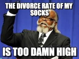 Sock Meme - sock divorce rate the divorce rate of my socks on memegen