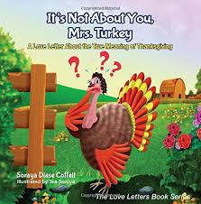 it s not about you mrs turkey a letter about the true