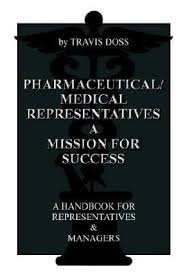 pharmaceutical medical representatives a mission for success a