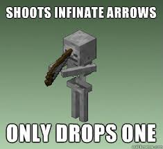 Funny Minecraft Memes - minecraft memes shoots infinate arrows only drops one minecraft