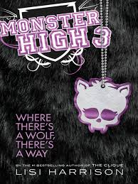 monster high 3 where there u0027s a wolf th lisi harrison