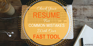 Online Resume Checker by Check Your Resume For Common Mistakes With This Fast Tool Ladders