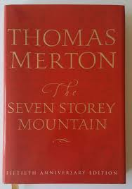 fiftieth anniversary the seven storey mountain fiftieth anniversary edition
