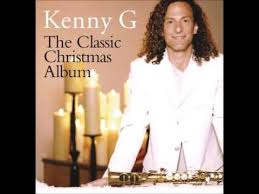 christmas songs by kenny g best christmas songs 2016