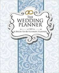 The Wedding Planner Book Buy The Wedding Planner A Bride To Be Ultimate Planner Book