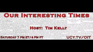 Interesting Flags Our Interesting Times With Tim Kelly Guest Dr Joseph Farrell On
