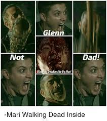 Glenn Walking Dead Meme - not glenn walking dead inside by mari dad mari walking dead