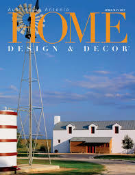Home Design Store San Antonio Home Design U0026 Decor Austin San Antonio April May 2017 By Trisha