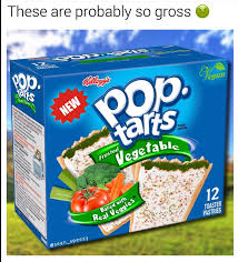 Pop Tarts Meme - veggie pop tarts sound horrible beheading boredom