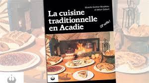 livre de cuisine traditionnelle les mets traditionnels acadiens bien dans assiette ici radio