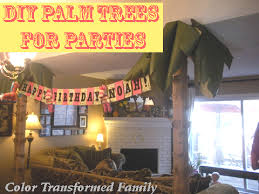 diy palm tree decorations color transformed family