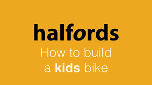 help u0026 advice how to build a kids bike from halfords