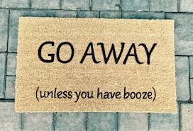 go away unless you have booze doormat doormats with sayings