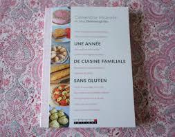 la cuisine sans gluten j ai lu une ée de cuisine familiale sans gluten ma cuisine sans