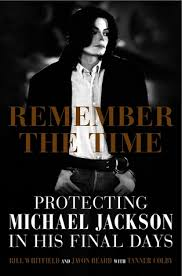 biography book michael jackson remember the time protecting michael jackson in his final days by