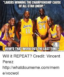 Lakers Meme - lakers winning the chionship cause of al star lineup akers 34