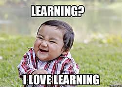 Learning Meme - want to learn about stuff you love join a first year interest group