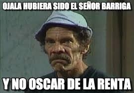 Memes Oscar - memes de oscar de la renta chilango