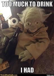 Yoda Meme Creator - drunk yoda memes yoda best of the funny meme