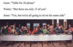 Last Supper Meme - rsvp the last supper parodies know your meme