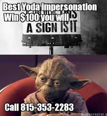 Yoda Meme Creator - meme creator best yoda impersonation win 100 you will call 815