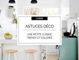 astuce deco cuisine idées déco pour une cuisine chic et colorée
