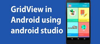 gridview android how to add gridview in android using android studio