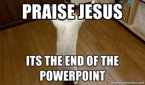 Powerpoint Meme - end of powerpoint meme of best of the funny meme