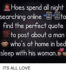 Find Memes Online - hoes spend all night searching online to find the perfect quote